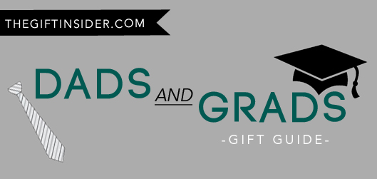 DADS+GRADS GIFT GUIDE