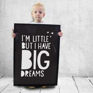 Little but i have Big Dreams Poster