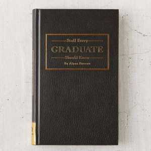 Stuff Every Grad Should Know